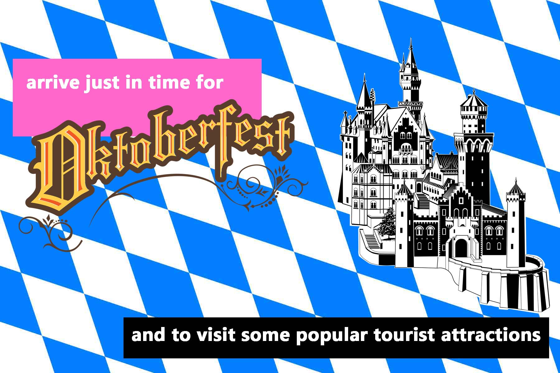 arrive in time for Oktoberfest