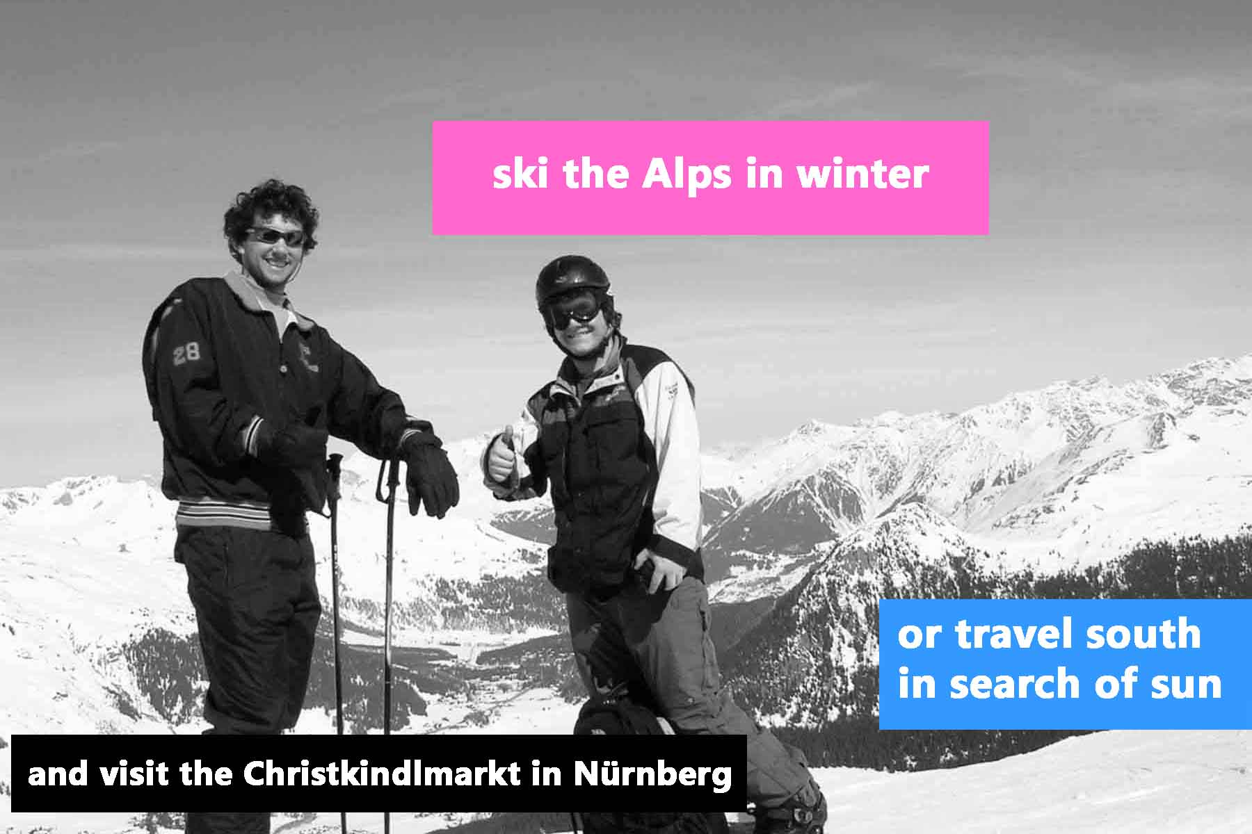 ski in the alps or travel south in search of sun